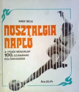 nagy-bela_nosztalgia-naplo_a-fradi-musorfuzet-100-szamanak-kulonkiadasa_1213