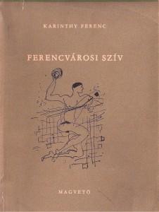a-ferencvarosi-sziv_karithy-ferenc_1960