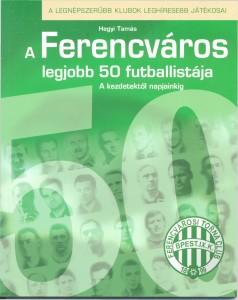 hegyi_tamas-a_ferencvaros_legjobb_50_futballistaja