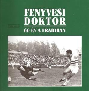 Fenyvesi doktor_60 év a Fradiban_20131030_01 - 0001